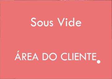 Área do cliente - Linha sous vide