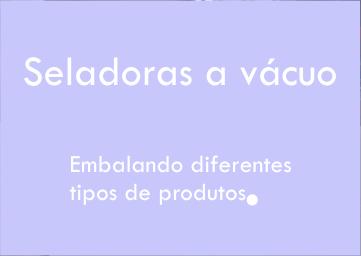 Embalando diferentes tipos de produtos na seladora a vácuo